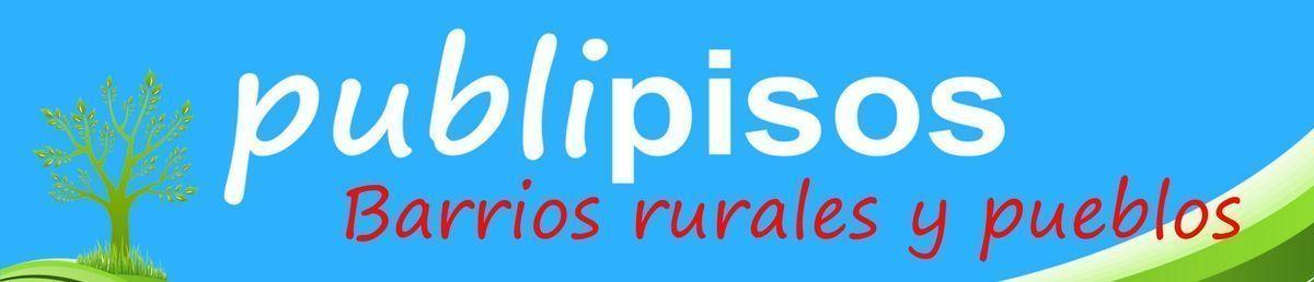 PUBLIPISOS BARRIOS RURALES PUEBLOS URBANIZACIONES